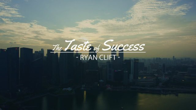 Taste od success Ryan Clift