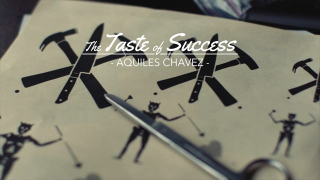 The Taste of Success - Aquiles Chavez